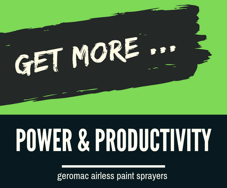 Airless Paint Sprayers GEROMAC - Get more power and productivity